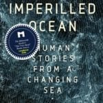 The Imperilled Ocean: Human Stories From A Changing Sea by Laura Trethewey • The Miramichi Reader