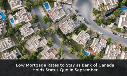 Low Mortgage Rates to Stay as Bank of Canada Holds Status Quo in September